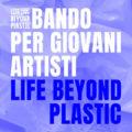 Life beyond plastic. 3 giovani artisti per realizzare installazioni sull'inquinamento da plastica nei mari