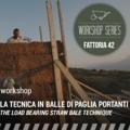 """La quincha e balle di paglia: i workshop della serie """"Fattoria 42"""""""