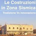 Le costruzioni in zona sismica: tradizione vs innovazione