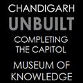 unbuilt Chandigarh - Museum ok Knowledge