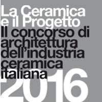 La Ceramica e il Progetto. 2016 Conferenza di architettura e cerimonia di premiazione