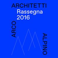 Gli Architetti Arco Alpino premiano l'architettura delle Alpi