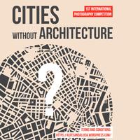 Cities without Architecture. Una fotografia per sensibilizzare a migliorare le condizioni di vita nelle città più popolose