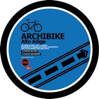 ArchiBike Alto Adige 2017. La città contemporanea in bicicletta tra Bolzano e Bressanone