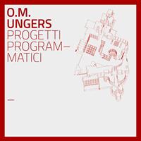 I progetti programmatici di O. M. Ungers in mostra a Milano