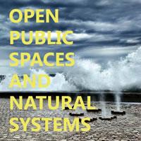 Open Public Space and Natural System. Tecniche di progettazione sostenibile per lo spazio aperto pubblico