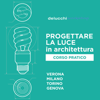 Progettare la luce in architettura. Corso pratico a Bologna, Firenze e Siena