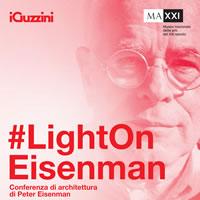 #LightON Eisenman. Al MAXXI con Peter Eisenman