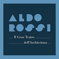 Il Gran Teatro dell'Architettura. Il Politecnico di Milano dedica una mostra ad Aldo Rossi