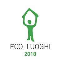 Eco_Luoghi 2018. Idee per un abitare sostenibile e progetti di rigenerazione urbana