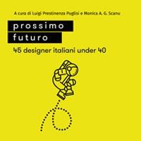 """Ritorno nella capitale per la mostra """"Prossimo Futuro. 45 designer italiani under 40"""""""