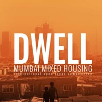 DWELL. Mumbai Mixed Housing. Nuovi modelli di inclusione sociale nella megacity indiana