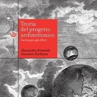 Nuove tendenze della teoria del progetto architettonico: Ferraris e Gregotti presentano il libro di Armando e Durbiano