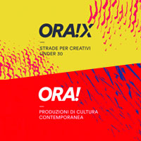 Lanciati i bandi ORA! e ORA!X per dare un nuovo impulso alla produzione di arte e cultura