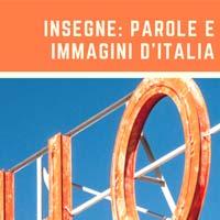 Insegne: parole e immagini d'Italia. La cultura delle insegne sul territorio italiano