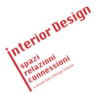 Interior Design spazi, relazioni, connessioni: in mostra a Venezia una raccolta di esempi virtuosi