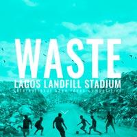Waste Lagos Landfill Stadium: uno stadio per riqualificare una discarica