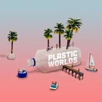 Plastic Worlds: creatività e immaginazione contro l'inquinamento da plastica