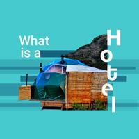 What is a hotel? Ai creativi il compito di ripensare la tipologia alberghiera
