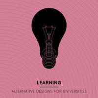 Learning - Alternative Designs for Universities. Nuove tipologie per le università del domani