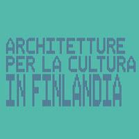 Architetture per la cultura in Finlandia. Incontro con JKMM Architects e ALA Architects