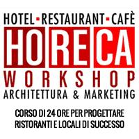 HoReCa Workshop - Architettura & Marketing. Progettare ristoranti e spazi food retail di successo