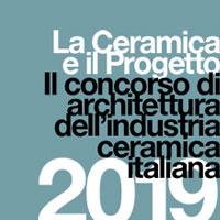 La Ceramica e il Progetto 2019: torna il premio ai migliori progetti realizzati con piastrelle di ceramica made in Italy