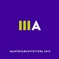 MantovArchitettura 2019 con i grandi maestri. Omaggio a Giulio Romano e focus sull'architettura emergente messicana