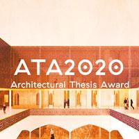 ATA | Architectural Thesis Award 2020: Archistart premia le migliori tesi di laurea internazionali