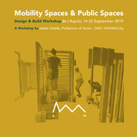 Mobility Spaces & Public Places. A L'Aquila per realizzare progetti collettivi site specific su mobilità e spazio pubblico