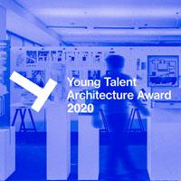 Young Talent Architecture Award 2020. Ritorna la selezione dei migliori giovani talenti dell'architettura europea