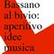 Bassano al bivio: aperitivo idee musica