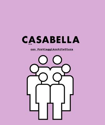Casabella con ProViaggiArchitettura   viaggi, visite, lezioni, mostre, incontri