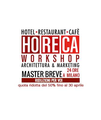 HoReCa Workshop - Architettura & Marketing - giugno 2017 - progettare ristoranti e bar di successo