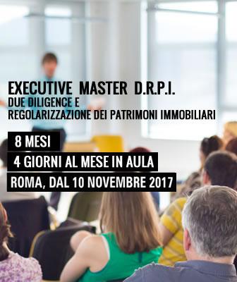 Executive Master D.R.P.I. 2017 - Regolarizzazione dei patrimoni immobiliari: terza edizione del Master Sapienza Sogeea